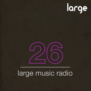 Large Music Podcast #26 Mixed by DJ Caspa