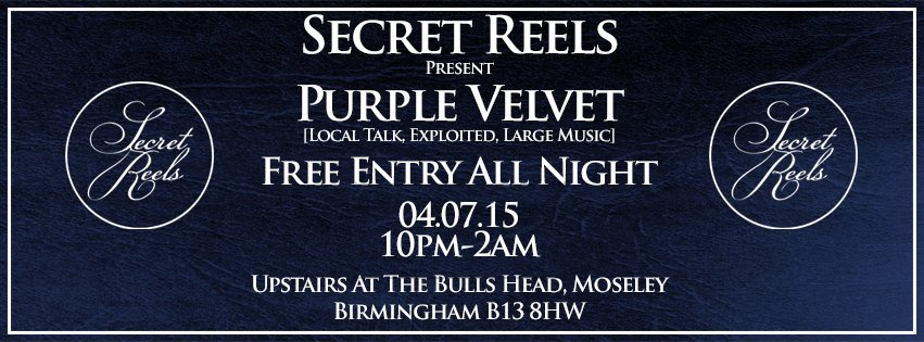 Secret Reels Present Purple Velvet – Free Entry, Upstairs At The Bulls Head, Moseley
