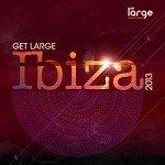 Various | Get Large Ibiza 2013