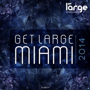Various | Get Large Miami 2014