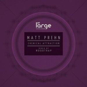 Matt Prehn   Chemical Attraction