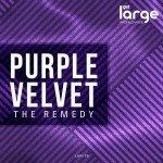 Purple Velvet | The Remedy EP