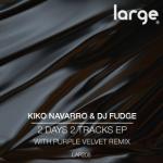 Kiko Navarro & DJ Fudge | 2 Days 2 Tracks