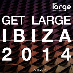 Various | Get Large Ibiza 2014