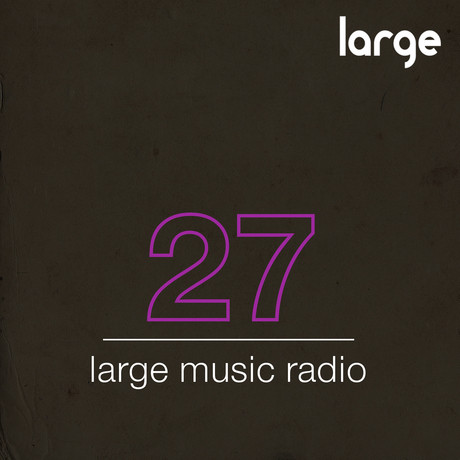 Large Music Podcast #27 mixed by Marsupials