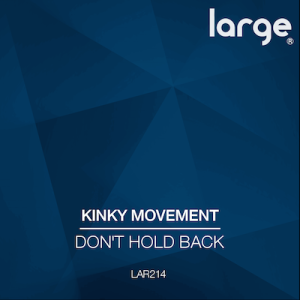 Kinky Movement | Don't Hold Back