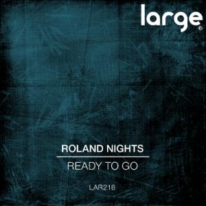 Roland Nights | Ready To Go