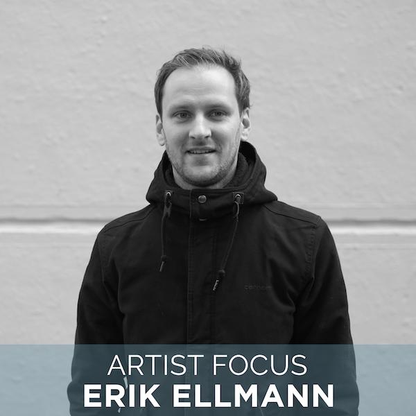 Artist Focus   Erik Ellmann