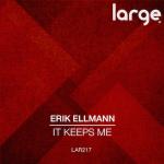 Erik Ellmann | It Keeps Me