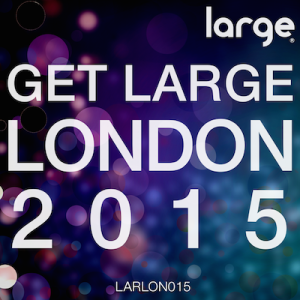 Various | Get Large London 2015