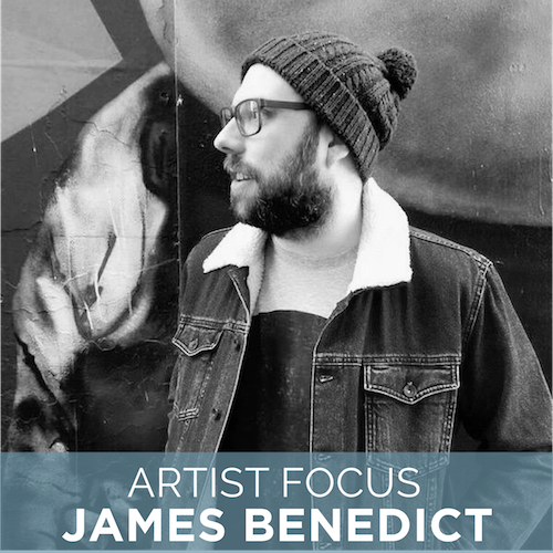 Artist Focus | James Benedict