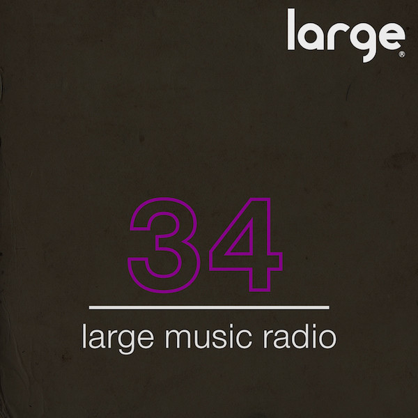 Large Music Radio 34 Mixed by Chris Stussy