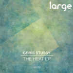 Chris Stussy | The Heat EP