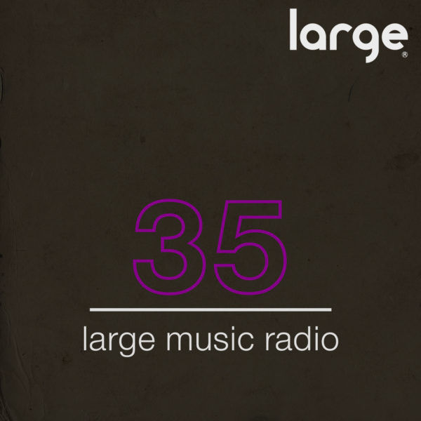 Large Music Radio 35 Mixed by Jordan O'Regan