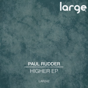 Paul Rudder | Higher EP