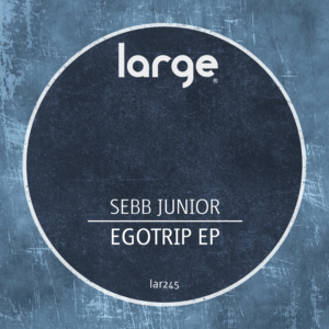 Sebb Junior | Egotrip EP