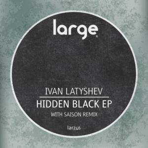 Ivan Latyshev | Hidden Black EP