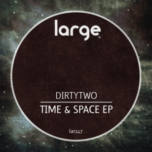 Dirtytwo | Time & Space EP