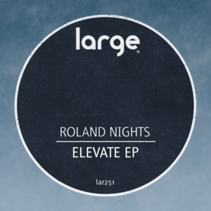 Roland Nights | Elevate EP