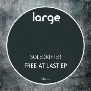 Soledrifter | Free At Last EP