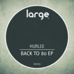 Hurlee | Back To 80 EP