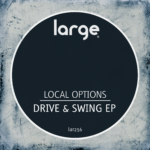 Local Options | Drive & Swing EP