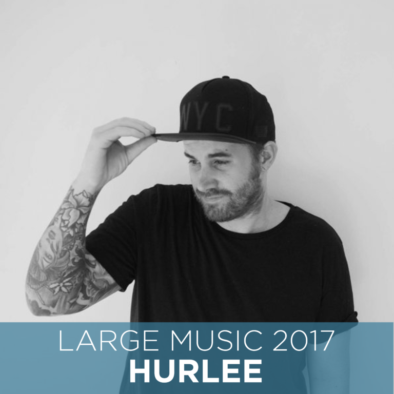 Hurlee Returns to Large Music