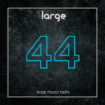 Large Music Radio 44 mixed by Jeff Craven
