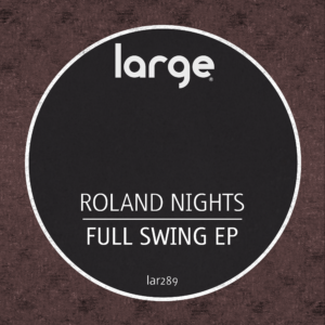 Roland Nights | Full Swing EP