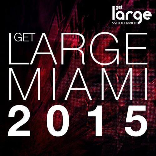 Get Large Miami 2015