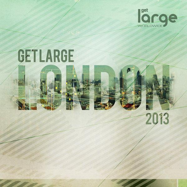 Get Large London 2013