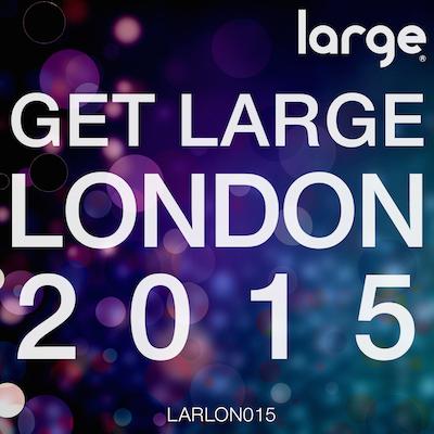 Get Large London 2015