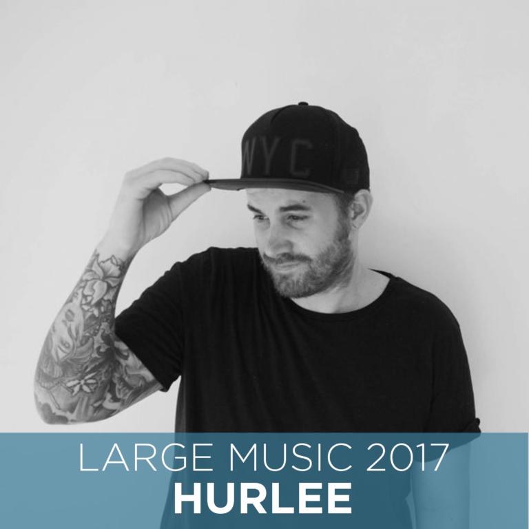 Hurlee Returns to Large Music