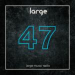 Large Music Radio 47