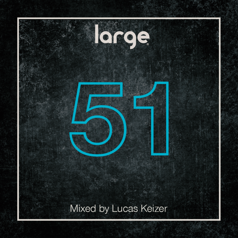 Large Music Radio 51 Mixed by Lucas Keizer