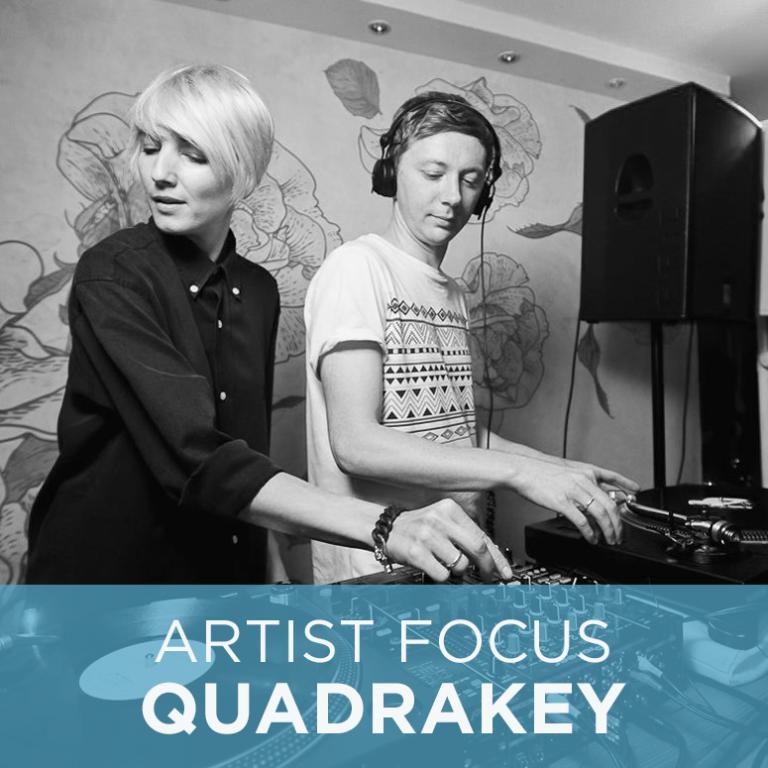 Artist Focus | Quadrakey